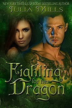 Fighting For Her Dragon (Dragon Guard Series Book 7) by [Mills, Julia]