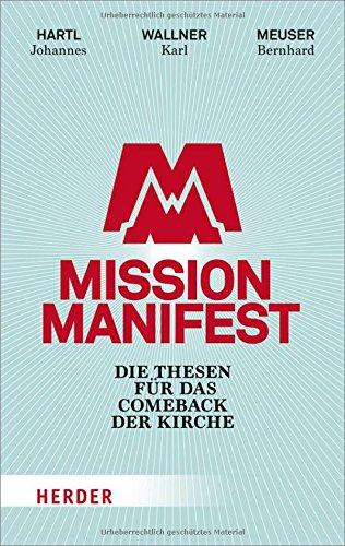 Mission Manifest: Die Thesen für das Comeback der Kirche