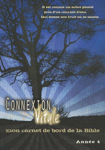 Connexion vitale année 4 - mon carnet de bord de la bible