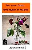 Telecharger Livres Peur amour emotion Votre bouquet de nouvelles (PDF,EPUB,MOBI) gratuits en Francaise