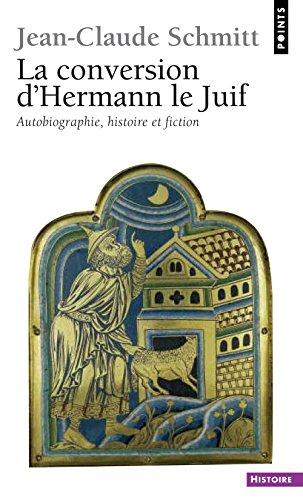 La Conversion d'Hermann le Juif. Autobiographie, histoire et fiction
