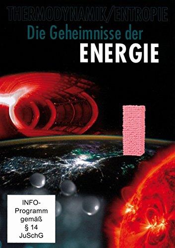 Die Geheimnisse der ENERGIE - Thermodynamik und Entropie