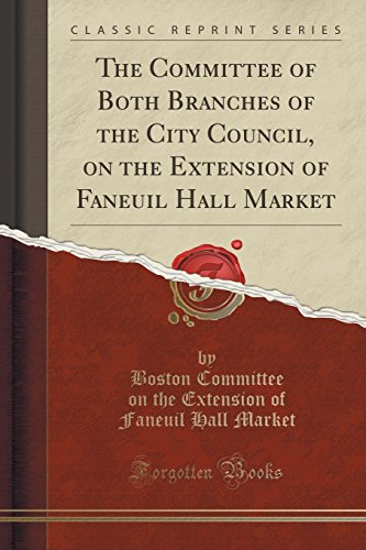 the-committee-of-both-branches-of-the-city-council-on-the-extension-of-faneuil-hall-market-classic-r