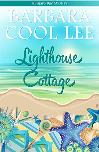 Lighthouse Cottage (A Pajaro Bay Mystery Book 3) (English Edition) (Town Lighthouse Harbor)