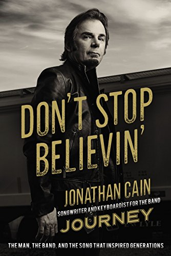 Don't Stop Believin': The Man, the Band, and the Song that Inspired Generations (English Edition)
