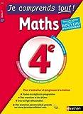 Je comprends tout - Mathématiques - 4e - Nouveau programme...