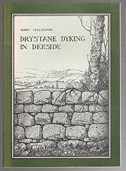 Drystane Dyking in Deeside: A Dyker's Notebook