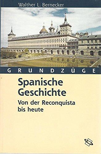 Spanische Geschichte. Grundzüge. Von der Reconquista bis heute.