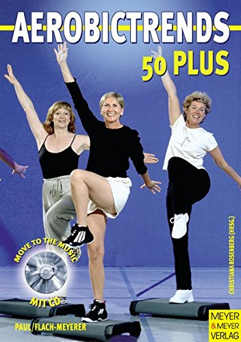 Aerobic-Trends 50 plus, m. Audio-CD (Move to the music)