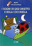Scarica Libro I sogni di Gigi Orsetto e Bella Coccinella Ediz illustrata (PDF,EPUB,MOBI) Online Italiano Gratis