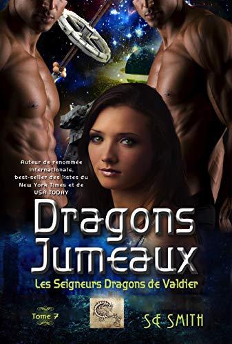 Dragons Jumeaux: Les Seigneurs Dragons de Valdier tome 7