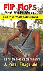 Flip Flops and Girly Beer: Life In a Philippine Barrio (English Edition)