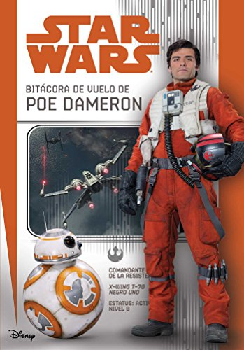 Star Wars: Bitácora de Vuelo de Poe Dameron = Star Wars: Poe Dameron: Flight Log (Star Wars: Replica Journal) por Michael Kogge