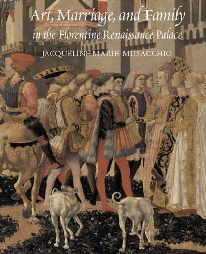 Art, Marriage, and Family in the Florentine Renaissance Palace por Jacqueline Marie Musacchio