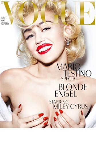 © VOGUE - MILEY CYRUS ° NACKT °- BLONDE ENGEL by MARIO TESTINO - DEUTSCH *** MÄRZ 2014 *** PENTHOUSE - PLAYBOY - FETISCH *** EROTIK - EROTIC - EROTICA - ZEITSCHRIFT - MAGAZIN - JOURNAL - ***