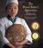The Bread Baker's Apprentice: Mastering the Art of Extraordinary Bread by Peter Reinhart (2001-11-14)