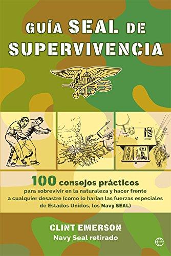Guía seal de supervivencia (Fuera de colección) por Clint Emerson