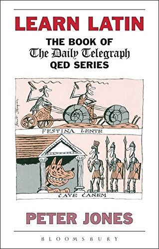 Learn Latin: The Book of the 'Daily Telegraph' Q.E.D.Series (Greek and Latin Language)