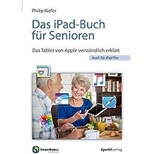 Das iPad-Buch für Senioren: Das Tablet von Apple verständlich erklärt - auch für iPad Pro (Edition SmartBooks)