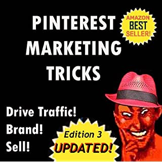 Pinterest - Deliciously Wicked Pinterest Marketing Tricks to Brand and Sell Your Products and Drive Traffic to Your Website! (Deliciously Wicked Tricks Book 4) (English Edition)