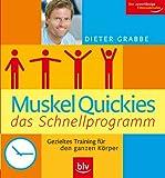 Muskelquickies - das Schnellprogramm: Gezieltes Training für den ganzen Körper - Dieter Grabbe