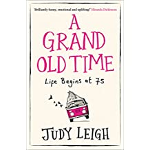 A Grand Old Time: The laugh-out-loud and feel-good romantic comedy with a difference you must read in 2018