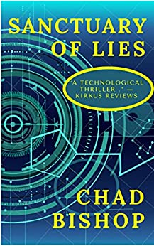 Sanctuary of Lies:  Code that kills, Betrayal and One Angry Genius  (Chest of Secrets Book 1) (English Edition) de [Bishop, Chad]
