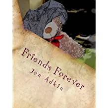 Friends Forever: The Adventures of Carla Bear. The little bear with the BIG imagination: Volume 4
