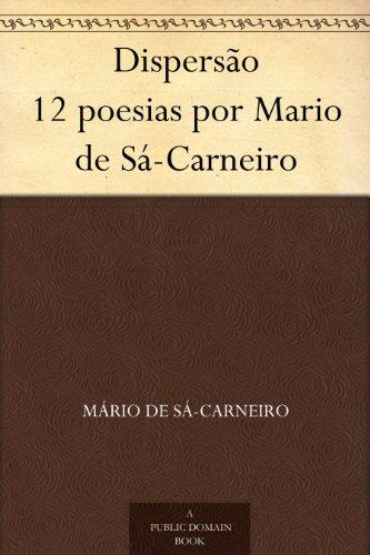 Dispersão 12 poesias por Mario de Sá-Carneiro (Portuguese Edition) por Mário De Sá-Carneiro