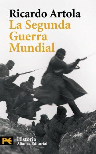 La Segunda Guerra Mundial: Segunda edición, ampliada y revisada (El Libro De Bolsillo - Historia) por Ricardo Artola
