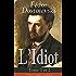 L'Idiot - Tome 1 et 2 (L'édition complète - 2 volumes): Le chef-d'oeuvre de la littérature russe