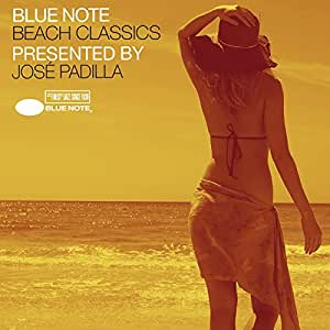 Blue Note Beach Classics presented by José Padilla