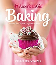 American Girl Baking: Recipes for Cookies, Cupcakes &
