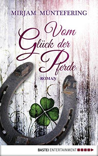 Buchseite und Rezensionen zu 'Vom Glück der Pferde: Roman' von Mirjam Müntefering
