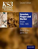 KS3 History by Aaron Wilkes: Invasion, Plague and Murder (Folens History)