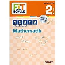 FiT FÜR DIE SCHULE: Tests Mathematik 2. Klasse (Fit für die Schule/Tests mit Lernzielkontrolle)