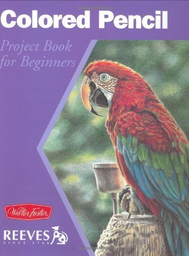 Colored Pencil (Walter Foster/Reeves Getting Started Series) by Debra K Yaun (2003-01-31)