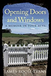 Opening Doors and Windows: A Memoir in Four Acts by James Roose-Evans (2010-06-30)