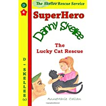 Superhero Danny Skellee - The Cat Rescue - Skellee Rescue Service: Volume 4