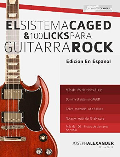 El sistema CAGED y 100 licks para guitarra rock de [Alexander, Joseph]