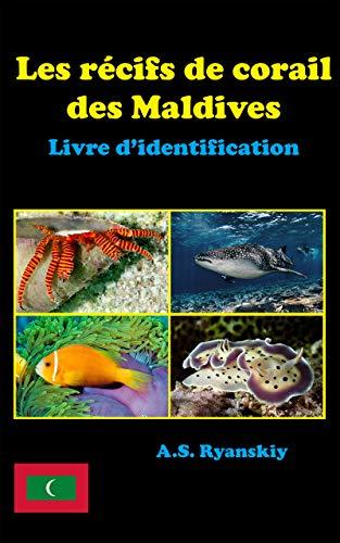 Les récifs de corail des Maldives: Livre d'identification par A.S. Ryanskiy