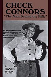 Chuck Connors; The Man Behind the Rifle by David Fury (1997-09-30)
