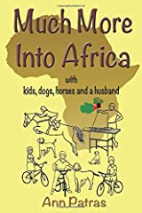 MUCH MORE INTO AFRICA: with kids, dogs, horses and a husband Paperback