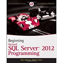 Beginning Microsoft SQL Server 2012 Programming (Programmer to Programmer) by Paul Atkinson (2012-04-19)