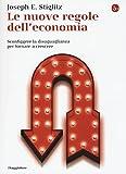 Le nuove regole dell'economia. Sconfiggere la disuguaglianza per tornare a crescere
