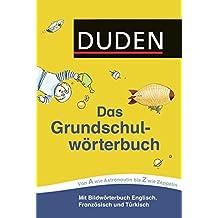 Duden - Das Grundschulwörterbuch (Duden - Grundschulwörterbücher)
