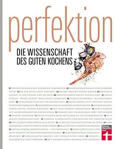 """""""Perfektion – die Wissenschaft des guten Kochens"""" - Gesamtausgabe mit über 300 Rezepten – Genuss trifft Wissenschaft (Kochen Essen Das Von)"""