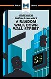 Burton Malkiels A Random Walk Down Wall Street (The Macat Library)