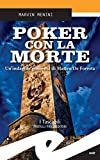 Poker con la morte. Un'indagine genovese di Matteo De Foresta