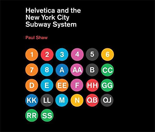 [(Helvetica and the New York City Subway System : The True (Maybe) Story)] [By (author) Paul Shaw] published on (March, 2011)
